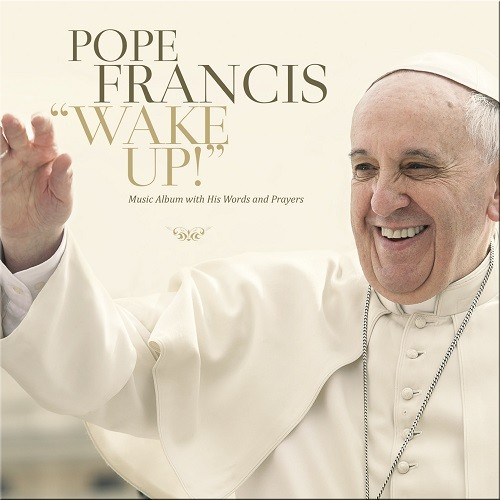 Papa Francisco - Wake Up