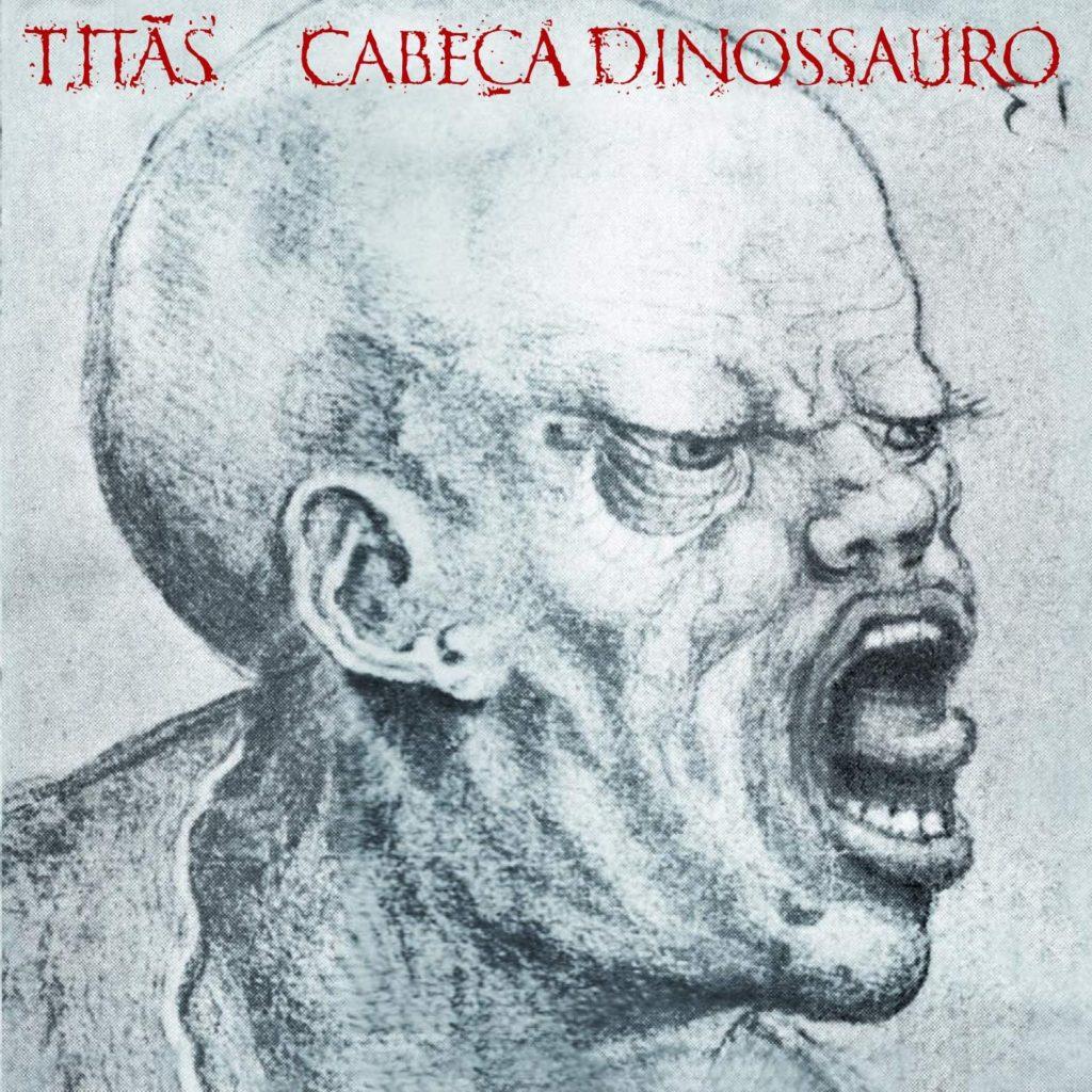 Titãs - Cabeça Dnossauro