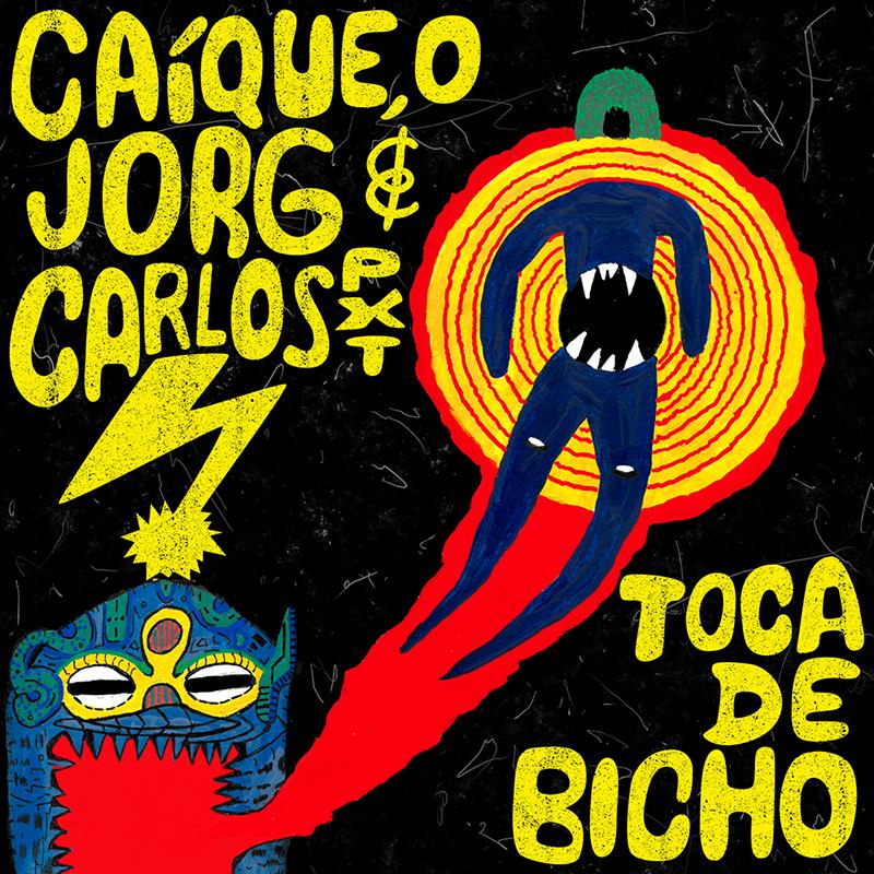 Toca de Bicho - Caíque O Jorg e Carlos PXT